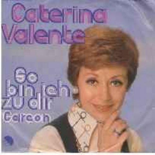 Valente, Caterina - So bin ich zu dir/Garcon (with picture sleve) (German Pressing, sung in German) - NM9/VG7 - 45 rpm Records
