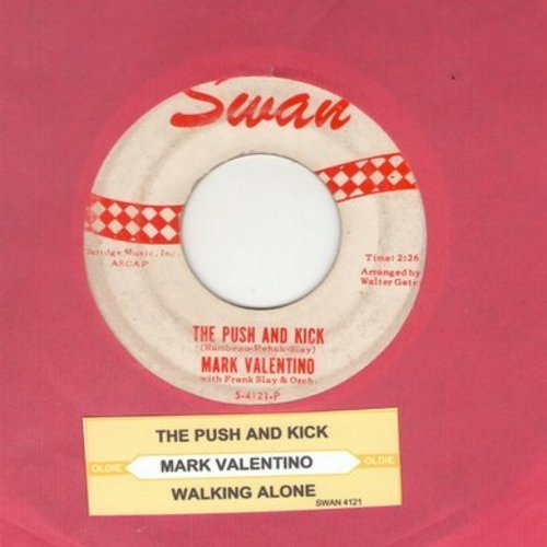 Valentino, Mark - The Push And Kick/Walking Alone (with juke box label) - VG7/ - 45 rpm Records