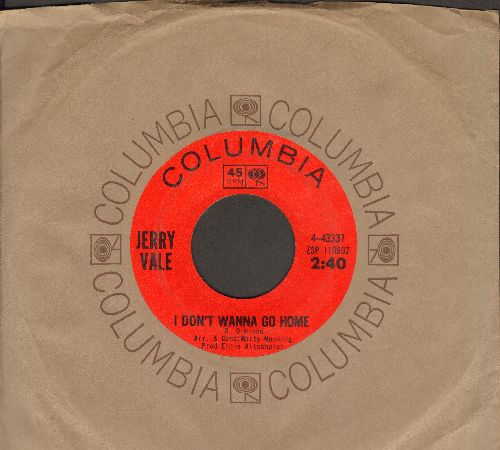 Vale, Jerry - I Don't Wanna Go Home/Where Were You When I Needed You (with Columbia company sleeve) - NM9/ - 45 rpm Records