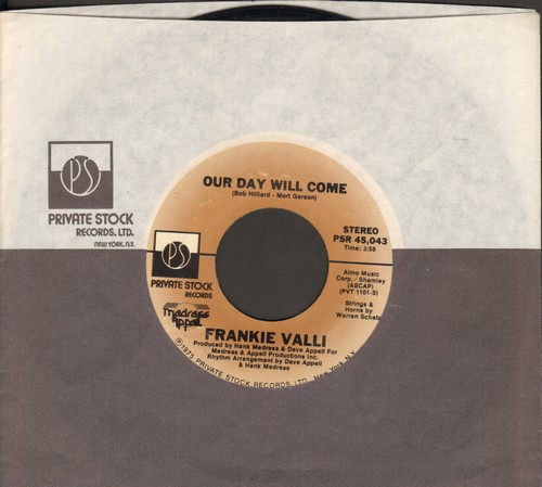 Valli, Frankie - Our Day Will Come/You Can Bet (I Ain't Goin' Nowhere) (with Private Stock company sleeve)(minor wol) - NM9/ - 45 rpm Records