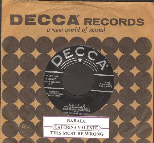 Valente, Caterina - Babalu (sung in German)/This Must Be Wrong (with juke box label and vintage Decca company sleeve)(sol) - EX8/ - 45 rpm Records