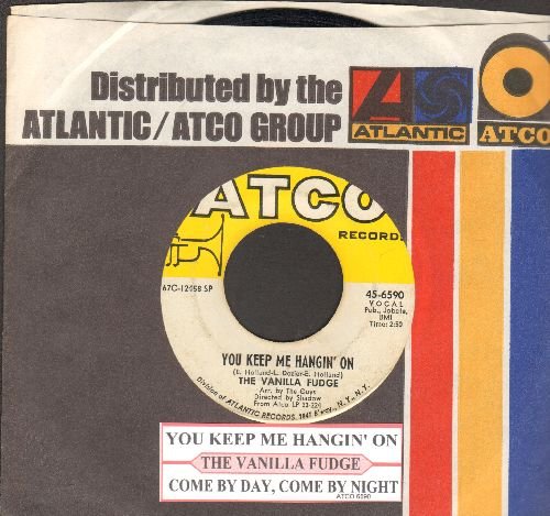 Vanilla Fudge - You Keep Me Hangin' On/Come By Day, Come By Night (with juke box label and company sleeve) - VG7/ - 45 rpm Records