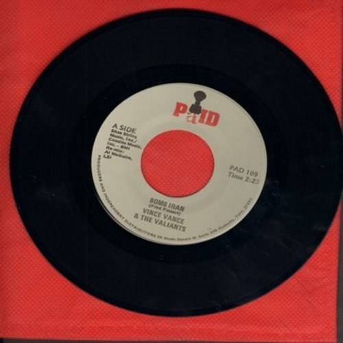Vance, Vince & The Valiants - Bye-Bye Baby/Bomb Iran (Novelty Record to the tune of the Drag/Surf hit -Barbara-Ann-, inspired by the late 1970s Middle East Hostage Crisis) - NM9/ - 45 rpm Records