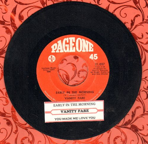 Vanity Fare - Early In The Morning/You Made Me Love You (with juke box label) - EX8/ - 45 rpm Records