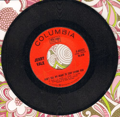 Vale, Jerry - Don't Tell My Heart To Stop Loving You/When I'm With You - NM9/ - 45 rpm Records