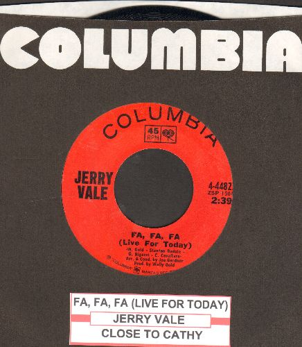 Vale, Jerry - Fa, Fa, Fa (Live For Today)/Close To Cathy (with Columbia company sleeve) - NM9/ - 45 rpm Records