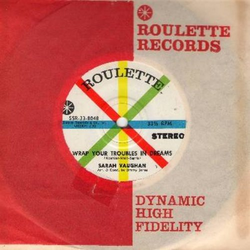 Vaughan, Sarah - Wrap Your Troubles In Dreams/Trouble Is A Man (RARE 7 inch 33rpm STEREO pressing, small spindle hole, with vintage Roulette company sleeve) - NM9/ - 45 rpm Records