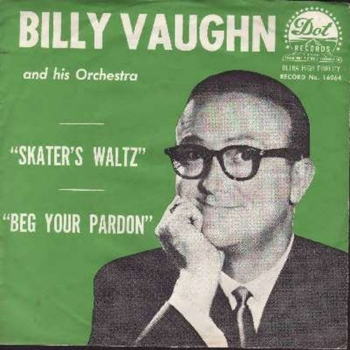 Vaughn, Billy & His Orchestra - Skater's Waltz/Beg Your Pardon (with picture sleeve) - NM9/NM9 - 45 rpm Records