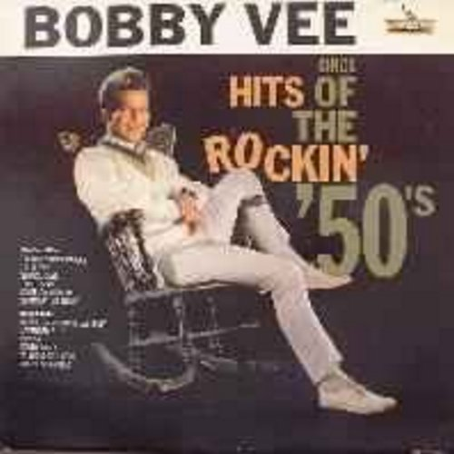 Vee, Bobby - Hits Of The Rockin' 50s: Lollipop, Little Star, Come Go With Me, Earth Angel, Donna - VG7/EX8 - LP Records