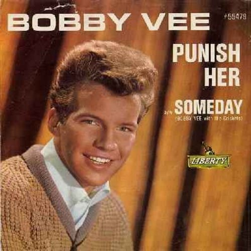 Vee, Bobby - Punish Her/Someday (with picture sleeve and juke box label) - EX8/VG7 - 45 rpm Records