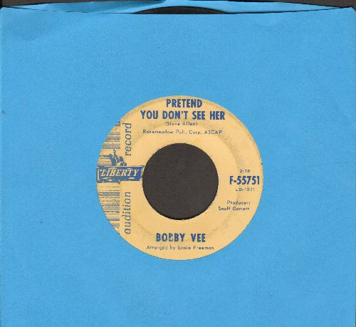 Vee, Bobby - Pretend You Don't See Her/(There'll Come A Day When) Ev'ry Little Bit Hurts (DJ advance pressing) - VG7/ - 45 rpm Records
