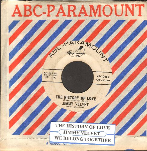 Velvet, Jimmy - The History Of Love (FANTASTIC Vintage Teen Idol Sound!)/We Belong Together (with ABC-Paramount company sleeve and juke box label)(wol) - EX8/ - 45 rpm Records