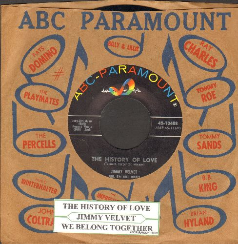 Velvet, Jimmy - The History Of Love (FANTASTIC Vintage Teen Idol Sound!)/We Belong Together (MINT condition with juke box label and ABC-Paramount company sleeve) - M10/ - 45 rpm Records