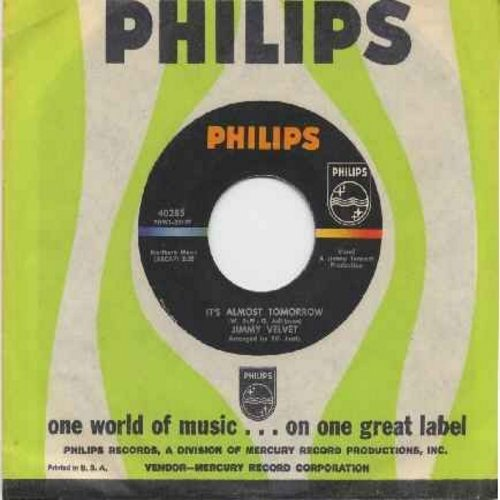Velvet, Jimmy - It's Almost Tomorrow/Blue Eyes (Don't Run Away) (with Philips company sleeve) - NM9/ - 45 rpm Records