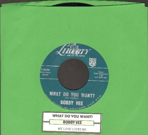 Vee, Bobby - What Do You Want?/My Love Loves Me (with juke box label) - NM9/ - 45 rpm Records