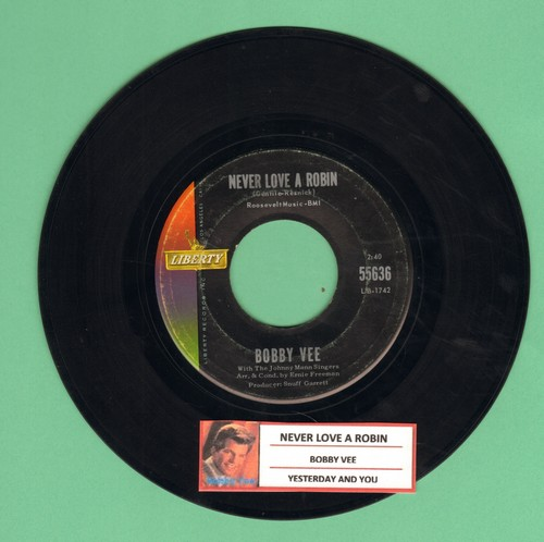 Vee, Bobby - Never Love A Robin/Yesterday And You (with juke box label) - EX8/ - 45 rpm Records