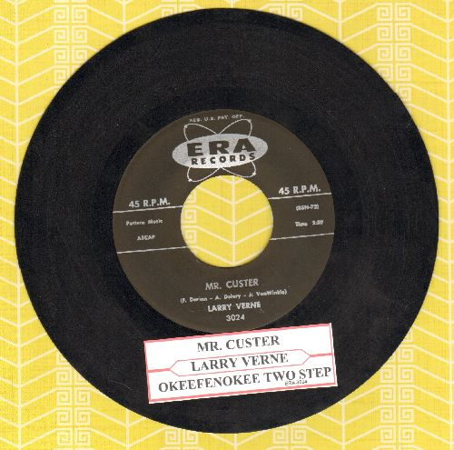Verne, Larry - Mr. Custer (I Don't Wanna Go)/Okeefenokee Two Step (with juke box label) - NM9/ - 45 rpm Records