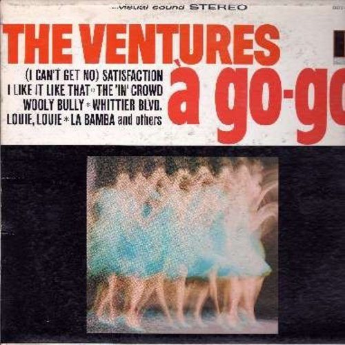 Ventures - A Go-Go: The In Crown, (I Can't Get No) Satisfaction, La Bamba, Louie Louie, Wooly Bully (Vinyl STEREO LP record) - VG7/VG7 - LP Records
