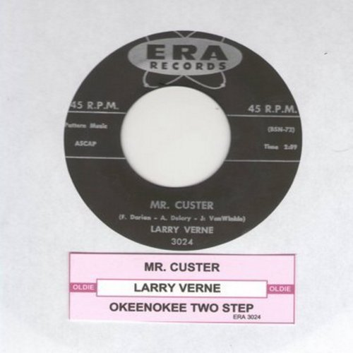 Verne, Larry - Mr. Custer (I Don't Wanna Go)/Okeefenokee Two Step (with juke box label) - EX8/ - 45 rpm Records