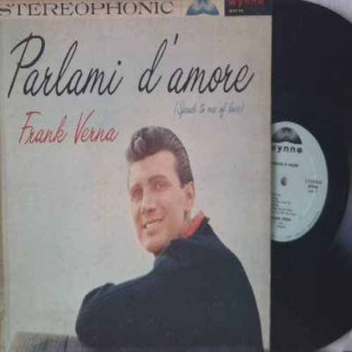 Verna, Frank - Parlami d'amore (Speak To Me Of Love): Tic-a-Tee Tik-a-Tay, Vivere!, I Have But One Heart, My Reverie, Why Did You Leave Me (vinyl STEREO LP record, US Pressing, sung mostly in English, some Italian, VERY pleasant Italian love ballads!) - N