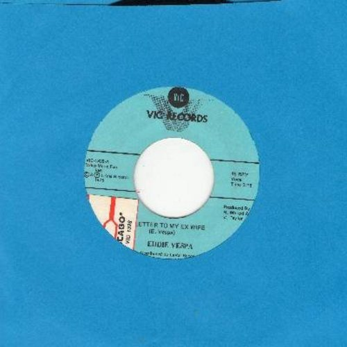 Vespa, Eddie - Letter To My Ex Wife/I Used To Work In Chicago (with juke box label) - NM9/ - 45 rpm Records