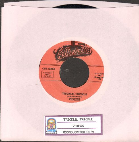 Videos - Trickle, Trickle/Moonglow You Know (re-issue with juke box label) - M10/ - 45 rpm Records