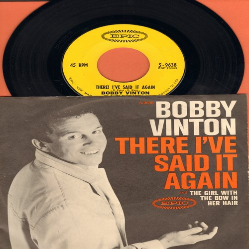 Vinton, Bobby - There! I've Said It Again/The Girl Wih The Bow In Her Hair (with picture sleeve)(sos) - EX8/VG7 - 45 rpm Records