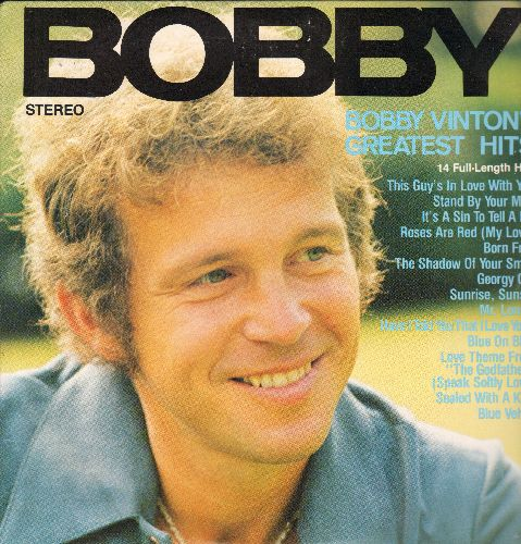 Vinton, Bobby - Bobby Vinton's Greatest Hits: Stand By Your Man, Born Free, Georgy Girl, Blue Velvet, Mr. Lonely, Blue On Blue (Vinyl STEREO LP record) - NM9/NM9 - LP Records