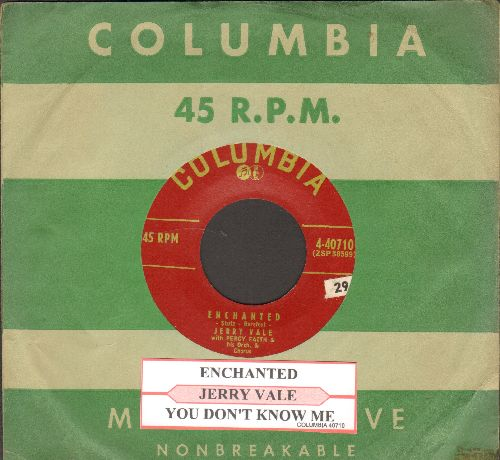 Vale, Jerry - You Don't Know Me/Enchanted (with juke box label and vintage Columbia company sleeve) - EX8/ - 45 rpm Records