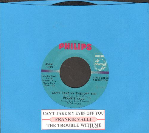 Valli, Frankie - Can't Take My Eyes Off You/The Trouble With Me (with juke box label) - EX8/ - 45 rpm Records
