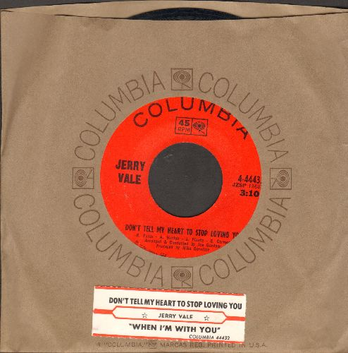 Vale, Jerry - Don't Tell My Heart To Stop Loving You/When I'm With You (with juke box label and Columbia company sleeve) - NM9/ - 45 rpm Records