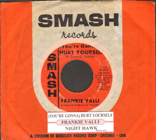 Valli, Frankie - (You're Gonna) Hurt Yourself/Night Hawk (with juke box label and Smash company sleeve)(bb) - VG7/ - 45 rpm Records