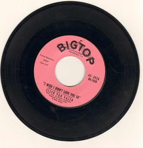 Van Valen, Ellen - I Wish I Didn't Love You So/I Really Don't Want To Know (this side does not play well, listed only due to it's EXTREME RARITY) - VG7/ - 45 rpm Records