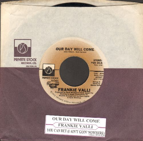 Valli, Frankie - Our Day Will Come/You Can Bet (I Ain't Goin' Nowhere) (with Private Stock company sleeve and juke box label) - NM9/ - 45 rpm Records