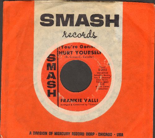 Valli, Frankie - (You're Gonna) Hurt Yourself/Night Hawk (with Smash company sleeve, bb, wos) - VG7/ - 45 rpm Records