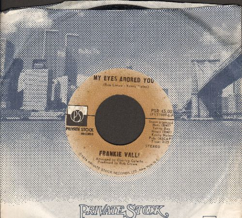 Valli, Frankie - My Eyes Adored You/Watch Where You Walk (with Private Stock company sleeve) - NM9/ - 45 rpm Records
