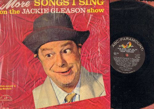 Fontaine, Frank - More Songs I Sing On The Jackie Gleason Show: Little Man You've Had A Busy Day, Sonny Boy, For Me And My Gal (vinyl MONO LP record) - EX8/NM9 - LP Records