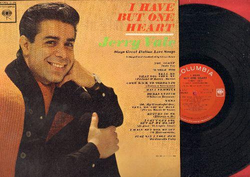 Vale, Jerry - I Have But One Heart: You Alone (Solo Tu), Mama, 'O Sole Mio, Tell Me That You Love Me (Parlami D'Amore, Mariu), Mala Femmina (Vinyl MONO LP record) - NM9/NM9 - LP Records