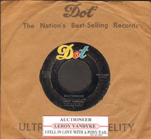 Van Dyke, Leroy - Auctioneer/I Fell In Love With A Pony-Tail (with juke box label Dot company sleeve) - VG7/ - 45 rpm Records