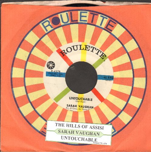 Vaughan, Sarah - Untouchable/Hills Of Assisi, The (with juke box label and Roulette company sleever) - NM9/ - 45 rpm Records