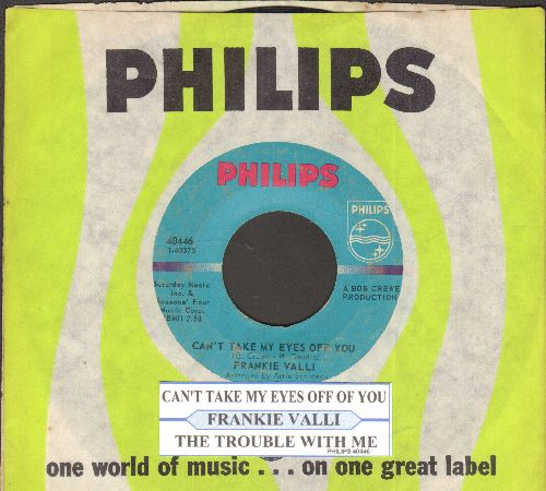 Valli, Frankie - Can't Take My Eyes Off You/The Trouble With Me (with juke box label and Philips company sleeve) - EX8/ - 45 rpm Records