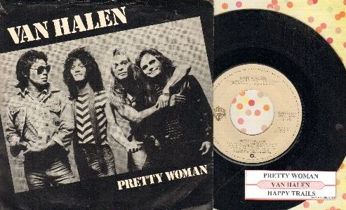 Van Halen - Pretty Woman/Happy Trails (with juke box label and picture sleeve) - EX8/EX8 - 45 rpm Records