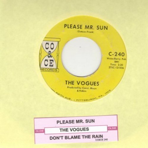 Vogues - Please Mr. Sun/Don't Blame The Rain (with juke box label) - EX8/ - 45 rpm Records