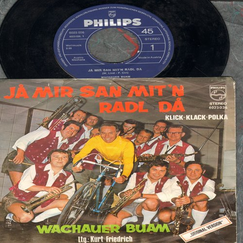 Wachauer Buam with Kurt Friedrich - Ja Mir San Mit'n Radl Da (Traditional German Folk-Novelty)/Klick-Klack-Polka (Austrian Pressing with picture sleeve, sung in German) - EX8/VG7 - 45 rpm Records
