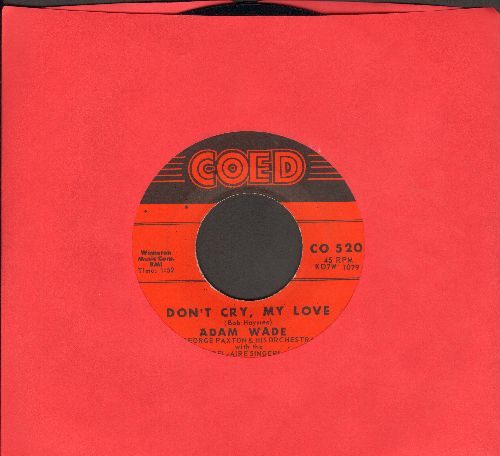 Wade, Adam - Don't Cry, My Love/Tell Her For Me - EX8/ - 45 rpm Records