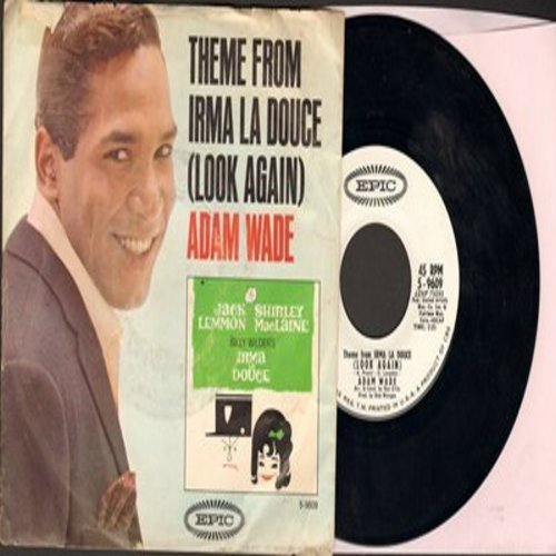 Wade, Adam - Look Again (Theme From -Irma La Douce-)/Let's Make The Most Of A Beautiful Thing (DJ advance pressing with picture sleeve) - M10/VG7 - 45 rpm Records