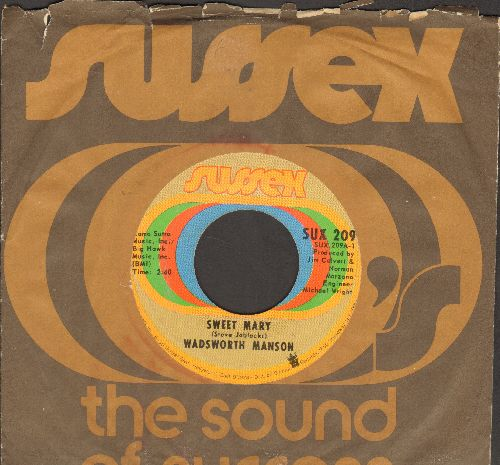 Wadsworth Mansion - Sweet Mary/What's On Tonight (with RARE vintage Sussex company sleeve) - EX8/ - 45 rpm Records