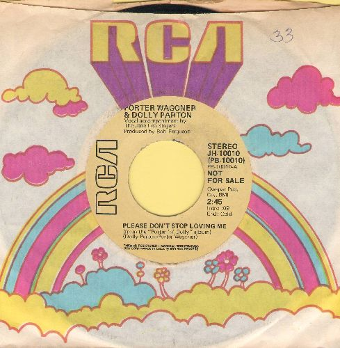 Wagoner, Porter & Dolly Parton - Please Don't Stop Loving Me (DJ advance pressing with STEREO and MONO version, with RCA company sleeve) - NM9/ - 45 rpm Records