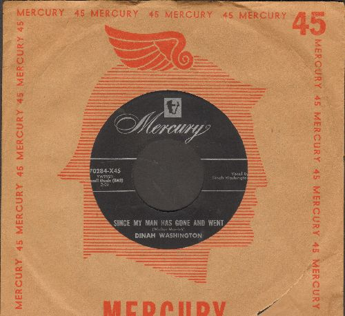Washington, Dinah - Since My Man Has Gone And Went/My Man's An Undertaker (with Mercury company sleeve) - EX8/ - 45 rpm Records