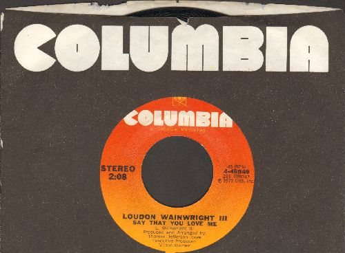 Wainwright, Loudon III - Say That You Love Me/New Paint (with Columbia company sleeve) - EX8/ - 45 rpm Records